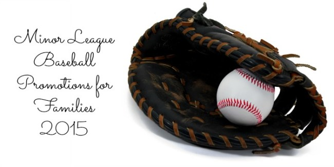 Minor League Baseball Promotions for Families 2015