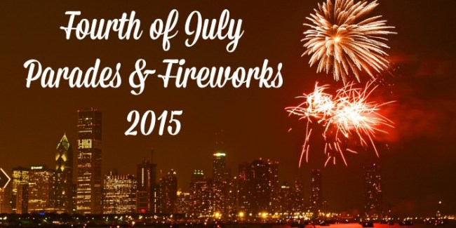 Fourth of July Parades & Fireworks 2015 #Chicago