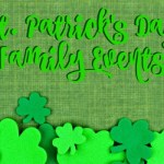 St. Patrick's Day Family Events 2016