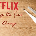 Netflix Streaming the Sicks Days Away
