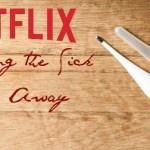 Netflix Streaming the Sicks Days Away