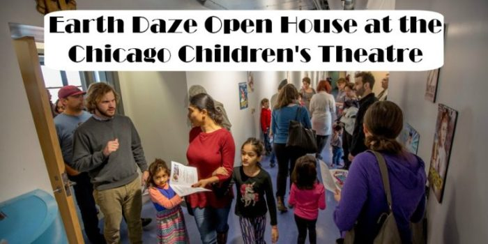 Earth Daze Open House at the Chicago Children's Theatre