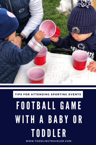 Football Game with a Baby or Toddler Sporting Event with Young Children Toddling Traveler