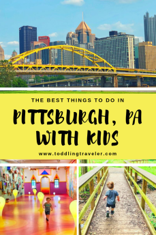 Pittsburgh with Kids Toddling Traveler