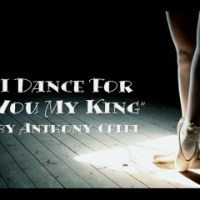 """I Dance For You My King"""