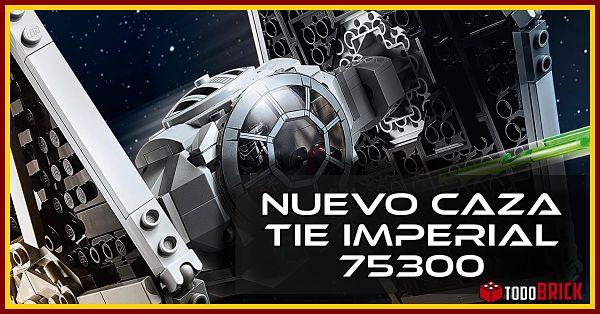 Nuevo Caza TIE Imperial de LEGO 75300