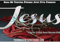 Imágenes cristianas: Nada me vencerá porque Jesús está conmigo