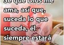 Sé que Dios me ama, así que, suceda lo que suceda, Él siempre estará conmigo