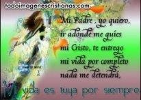 Imágenes Cristianas: Padre, Mi vida es tuya por siempre