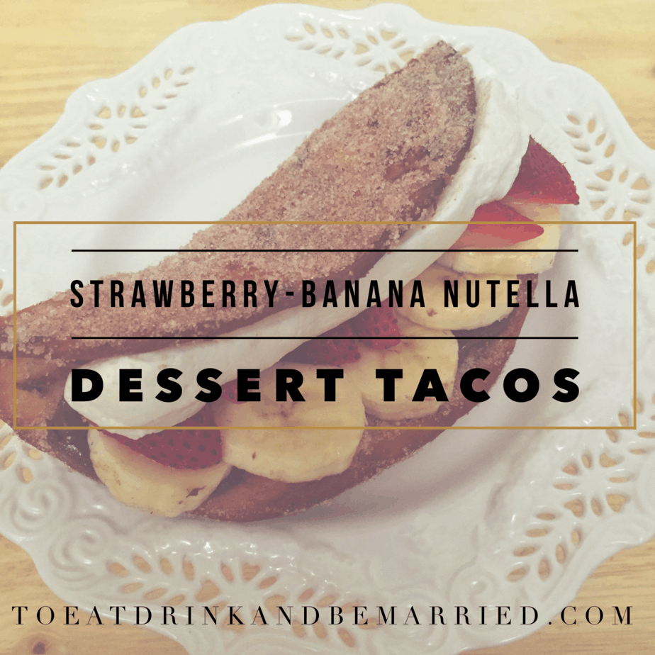 Strawberry-Banana Nutella Dessert Taco