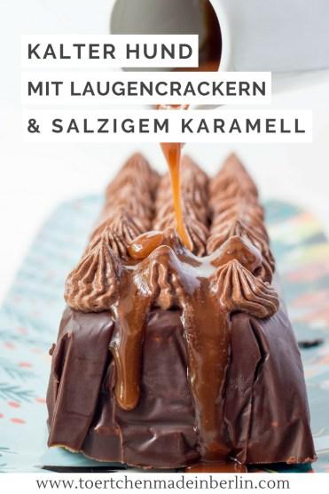 Rezept Kalter Hund Laugengebäck salziges Karamell