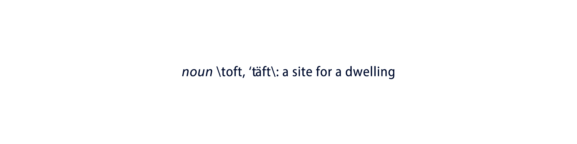 Definition of toft in as found in the dictionary