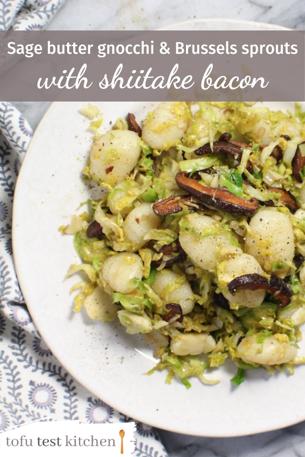 sage butter gnocchi and brussels sprouts with shiitake bacon