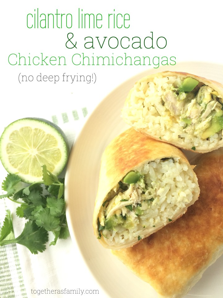 Cilantro Lime Rice & Avocado Chicken Chimichangas (no deep frying!)- www.togetherasfamily.com