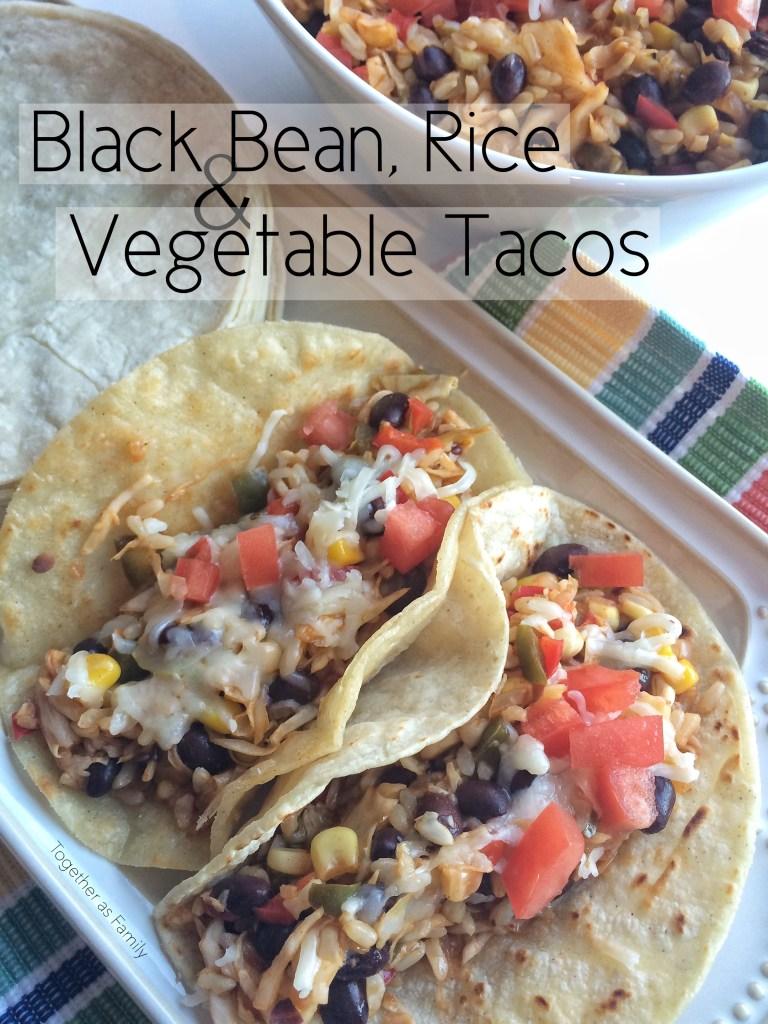 BLACK BEAN, RICE & VEGETABLE TACOS | www.togetherasfamily.com