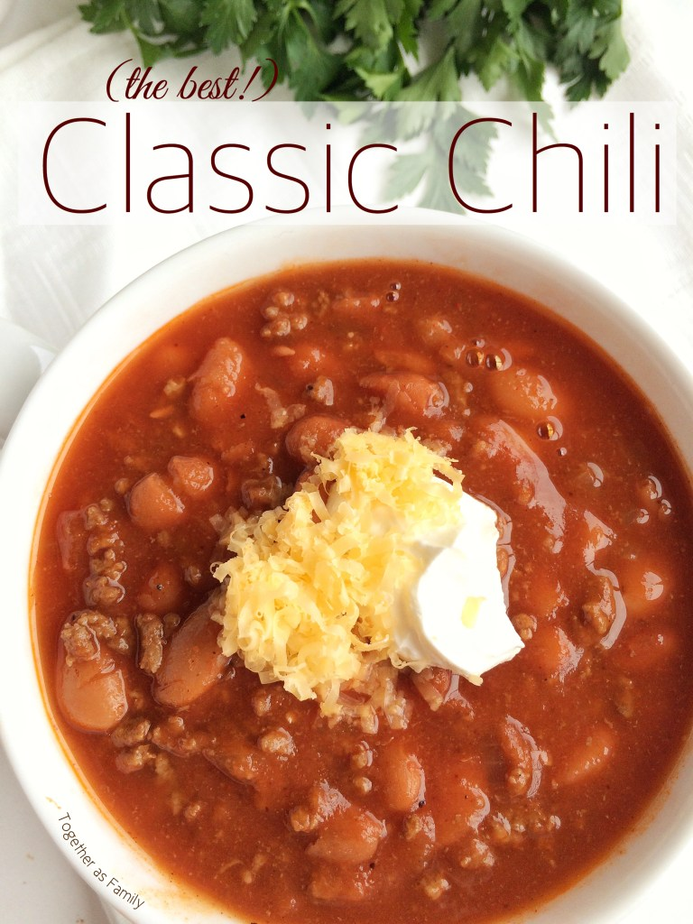 (the best!) CLASSIC CHILI | www.togetherasfamily.com