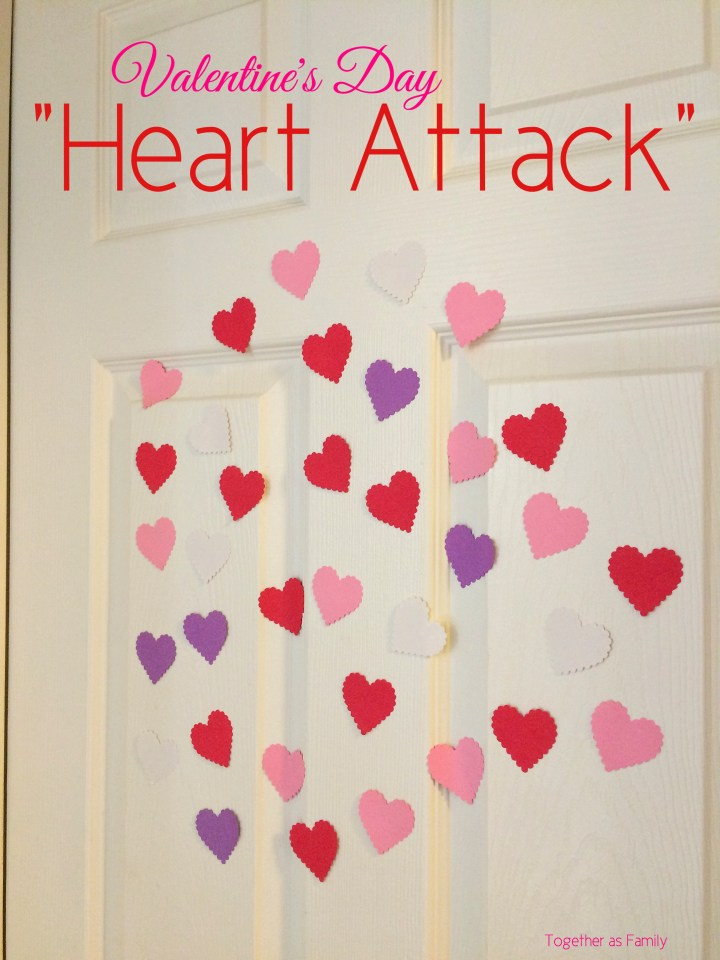 """10 VALENTINE'S DAY FAMILY TRADITIONS   """"heart attack"""" surprise your kids with this fun attack! www.togetherasfamily.com"""