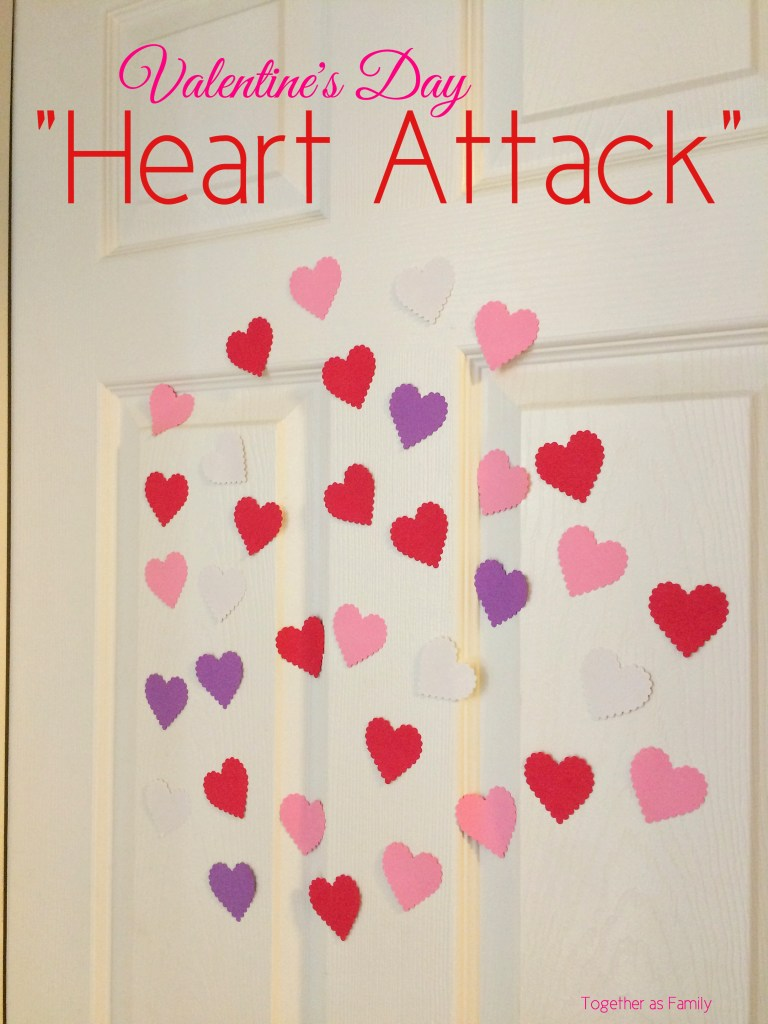"10 VALENTINE'S DAY FAMILY TRADITIONS | ""heart attack"" surprise your kids with this fun attack! www.togetherasfamily.com"