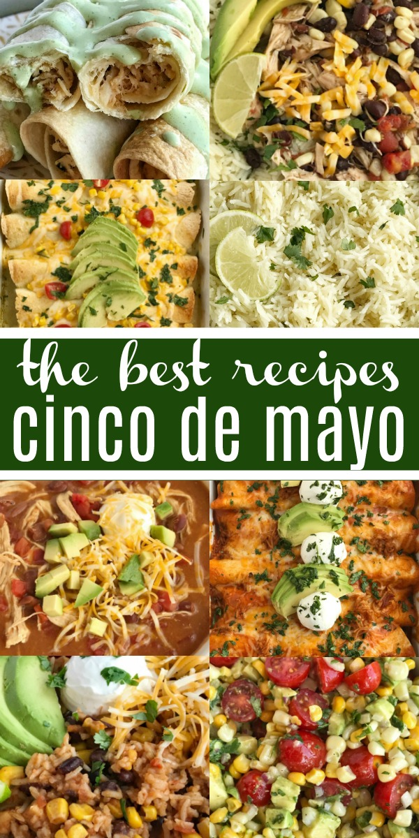 The Best Cinco de Mayo Recipes | Mexican Food | Cinco de Mayo Recipes that are family favorites to help you plan your food fiesta. From main dishes, to dips and salsa, and side dishes. There is sure to be something that everyone will love! #mexicanfoodrecipes #cincodemayo #cincodemayorecipes #holidayrecipes #recipeoftheday