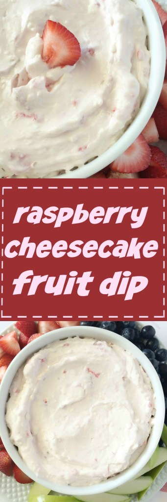 Raspberry fruit dip that tastes just like cheesecake! Fresh raspberries, yogurt, and cream cheese create a creamy, light, and cool fruit dip. Serve with all your favorite summertime fruits.