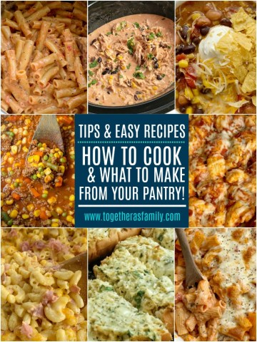 Tips & Easy Recipes when cooking from your pantry!