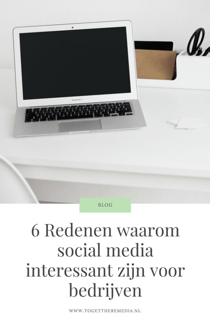 6 Redenen waarom social media interessant zijn voor bedrijven