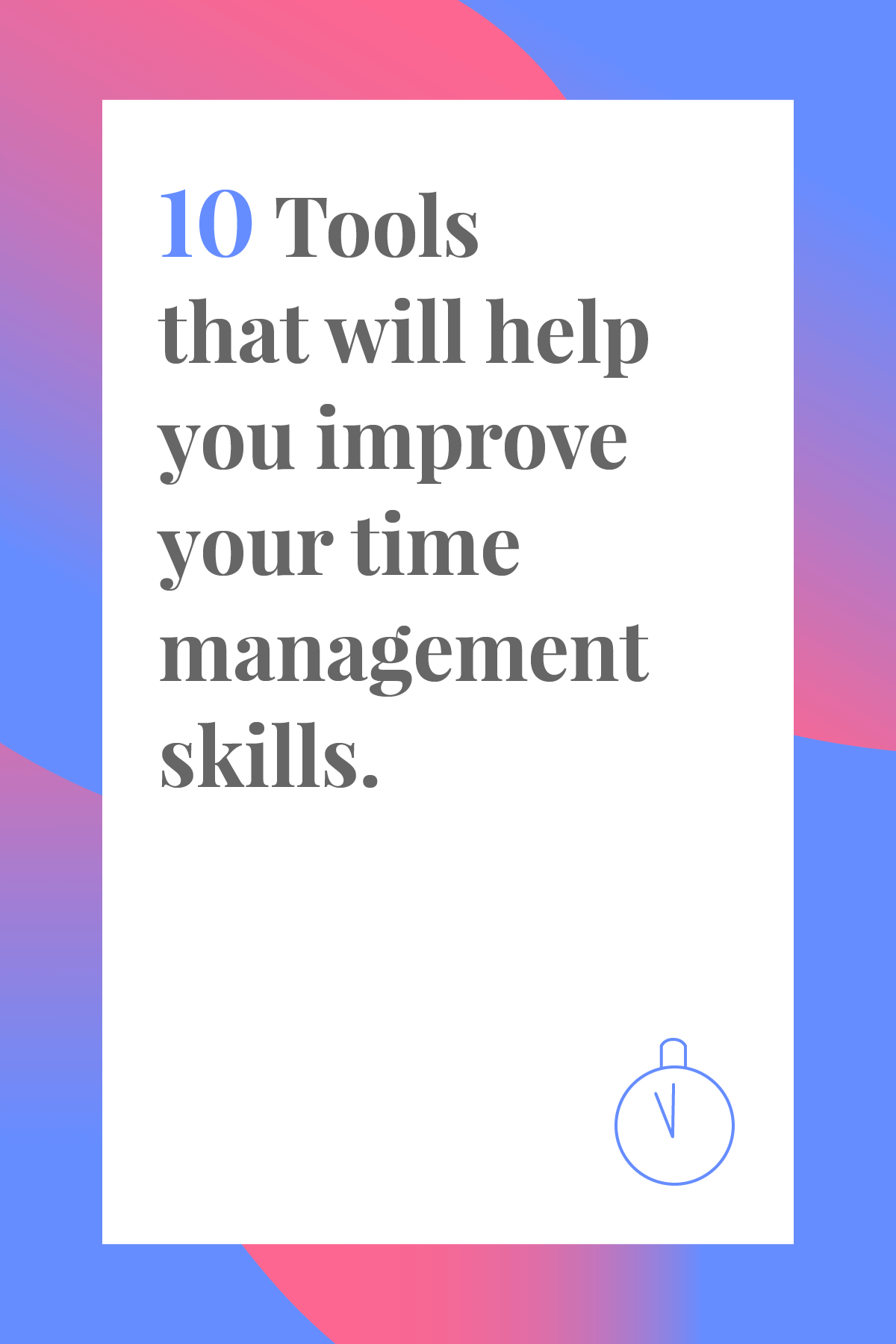 This List Of Time Management Tools Will Help You Improve