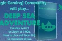 Deep Sea Adventure, 4 May 2021