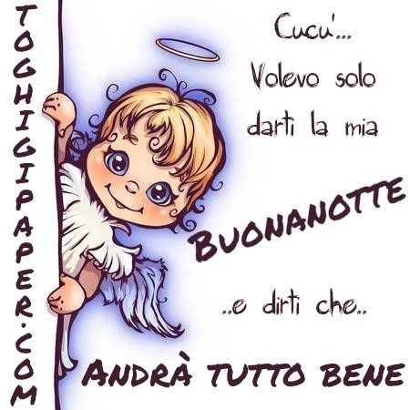 buonanotte angeli andrà tutto bene immagini gratis WhatsApp nuove bacionotte dolci sogni
