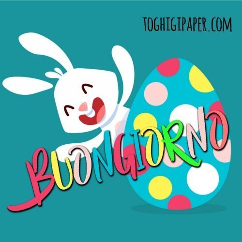 Buongiorno uova di Pasqua, immagini bellissime da scaricare gratis, per WhatsApp, Facebook, Instagram