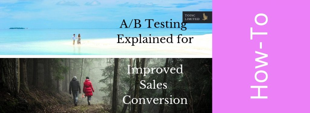 A/B Testing, Improve Sales, Toisc Limited, How-To