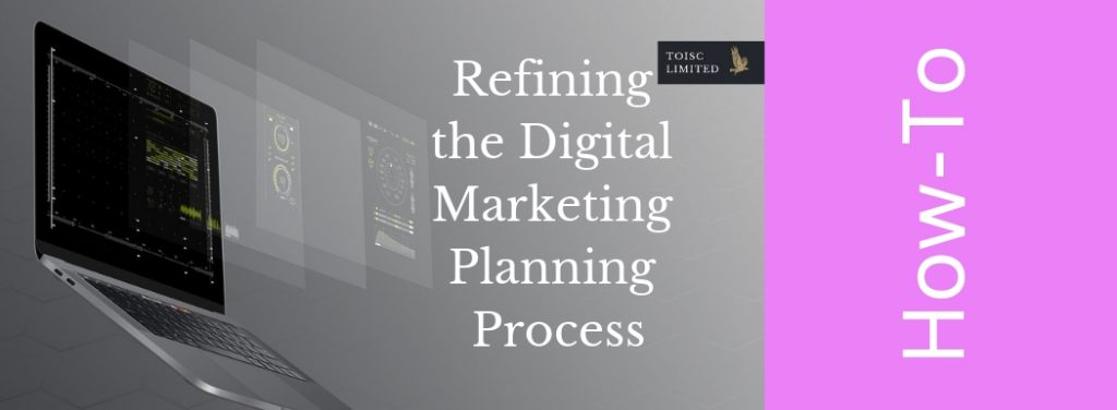 Refining the Digital Marketing Planning Process, Digest, Toisc Limited, Publishing and Marketing Agency