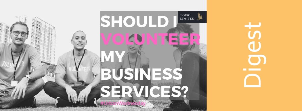 Should I Volunteer My Business Services?, Care, Community, Urban Wednesday, #UrbanWednesday, Wellbeing, Toisc Limited