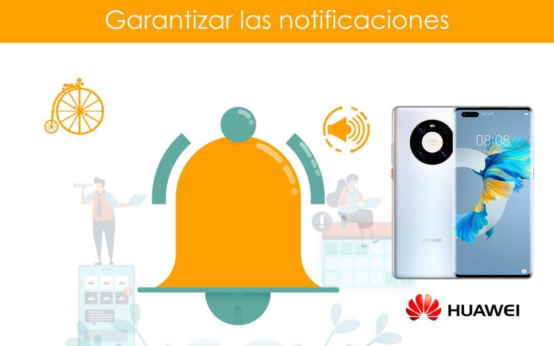 Garantizar notificaciones en teléfonos Huawei
