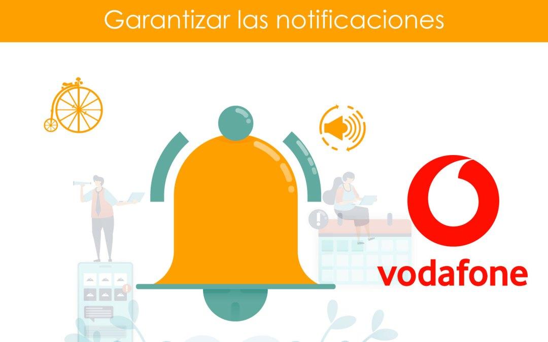 Garantizar notificaciones en teléfonos Marca Vodafone