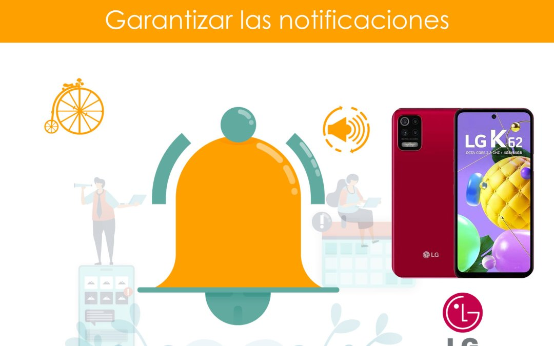 Garantizar notificaciones en teléfonos LG