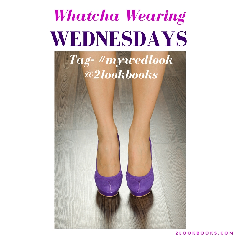 Whatcha Wearing Wednesday
