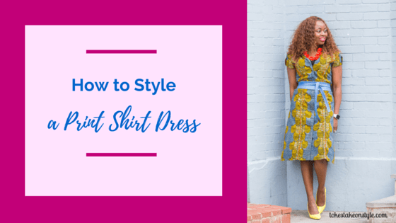 How to Style a Print Shirt Dress(1)