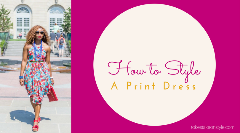 How to Style a Print Dress