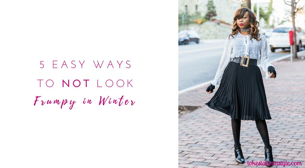 5-easy-ways-to-not-look-frumpy-in-winter