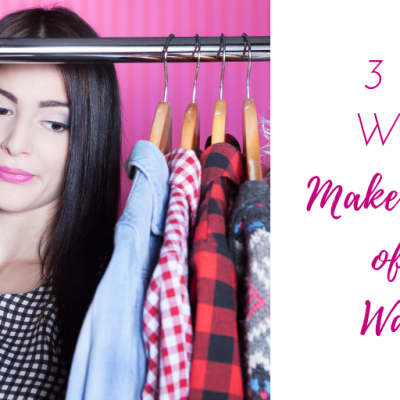 3 excellent ways to make the most of your wardrobe