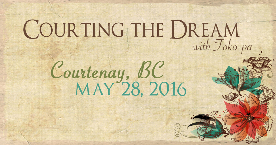 Courting the Dream: A workshop in Courtenay BC