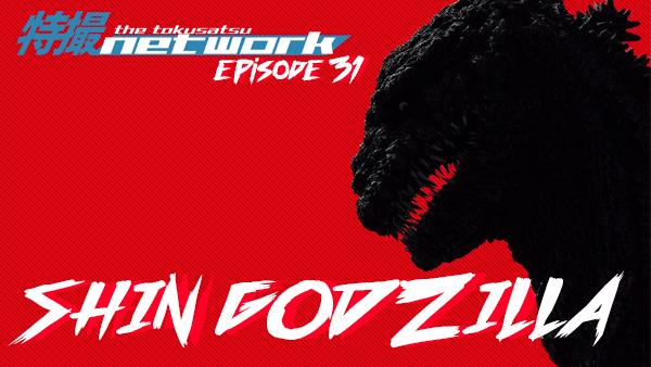 Tokunet Ep31 Shin Godzilla