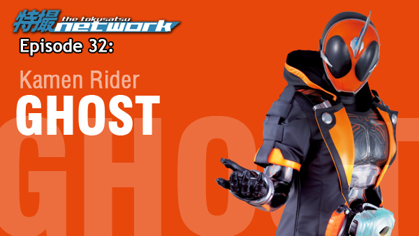 TokuNet Podcast #32 – Kamen Rider Ghost: Review