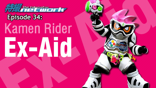 TokuNet Podcast #34 – Kamen Rider Ex-Aid: First Impressions