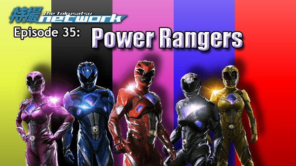 TokuNet Podcast #35 – Power Rangers (2017) Movie Review