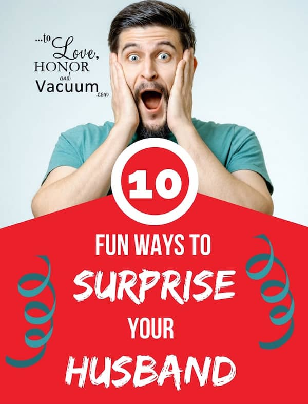 How to Surprise Your Husband: 10 Awesome Marriage Bloggers Share Ideas!