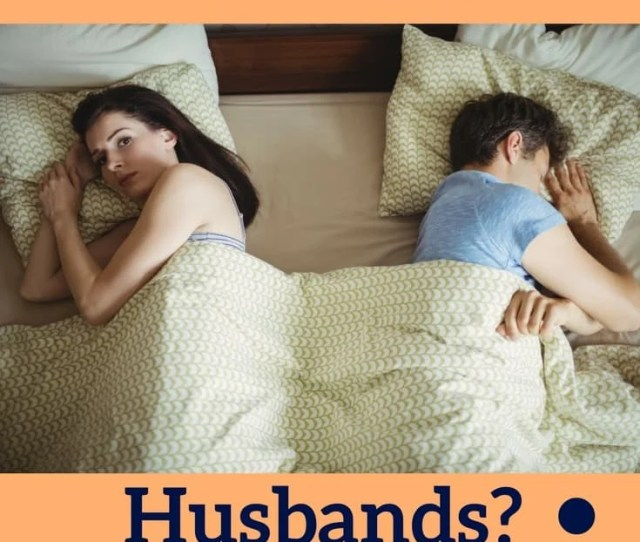 Turning Your Husband Down Again And Again Can Have A Devastating Impact On Your Husband