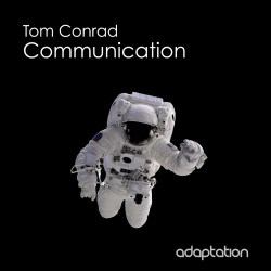 Tom Conrad 'Communication' [2016]