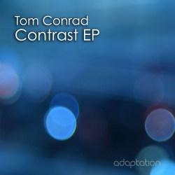 Tom Conrad 'Contrast EP' [2016]